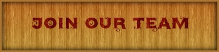 Vintage font text JOIN OUR TEAM on square wood panel background. Illustration