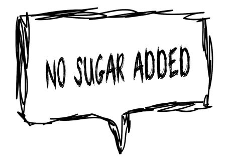 NO SUGAR ADDED on a pencil sketched sign. Illustration graphic concept.