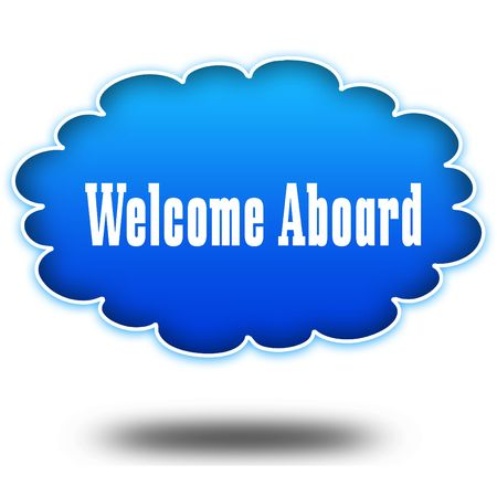 WELCOME ABOARD text message on hovering blue cloud. Illustration