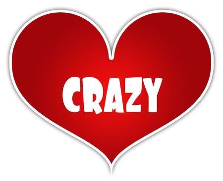 CRAZY on red heart sticker label. Illustration concept