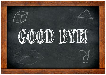 Wood frame blackboard with GOOD BYE   text written with chalk. Illustration