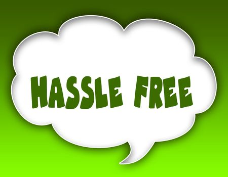 HASSLE FREE message on speech cloud graphic. Green background. Illustration