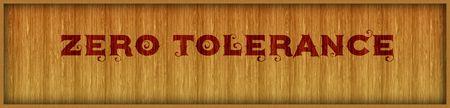 Vintage font text ZERO TOLERANCE on square wood panel background. Illustration Stock Photo