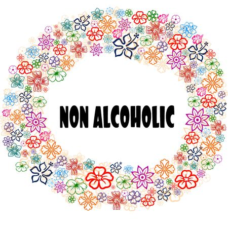 NON ALCOHOLIC in floral frame. Illustration graphic concept image