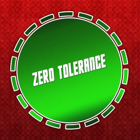 Green ZERO TOLERANCE badge on red pattern background. Illustration
