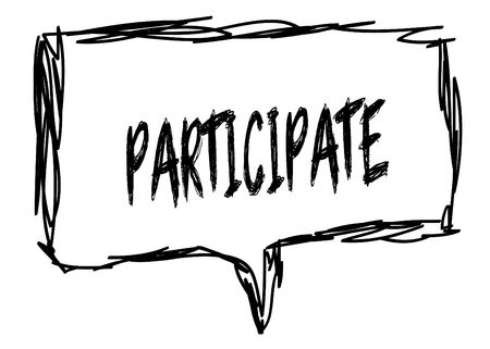PARTICIPATE on a pencil sketched sign. Illustration graphic concept.