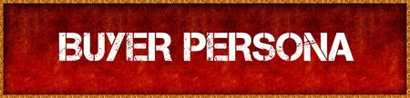 Distressed font text BUYER PERSONA on red grunge board background. Illustration