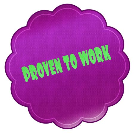PROVEN TO WORK on magenta sticker. Illustration graphic design concept image