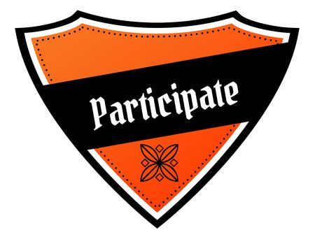 Orange and black shield with PARTICIPATE text. Illustration