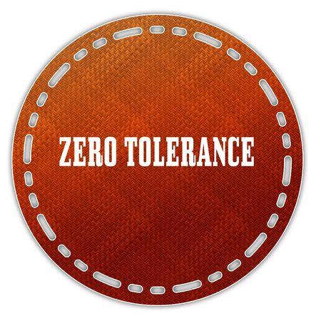 Round orange pattern badge with ZERO TOLERANCE message. Illustration graphic design concept image Stock Photo