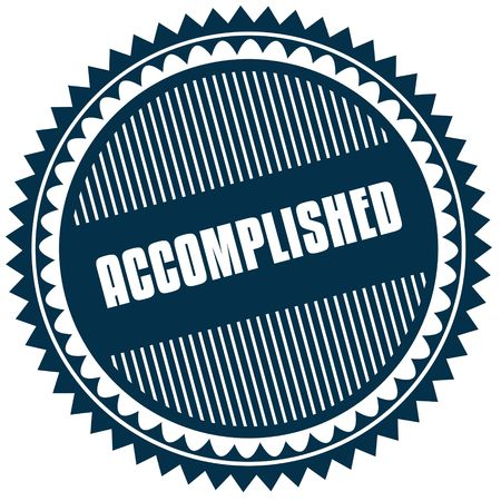 Round ACCOMPLISHED blue sticker. Illustration image concept Stock Photo