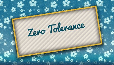 Painting with ZERO TOLERANCE message on blue wallpaper with flowers. Illustration Stock Photo