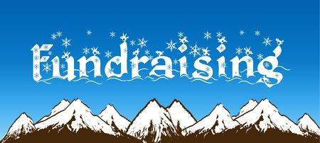 FUNDRAISING written with snowflakes on blue sky and snowy mountains background. Illustration Stock Photo