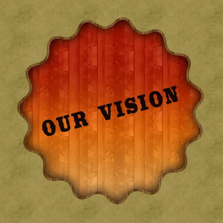 Retro OUR VISION text on wood panel background, illustration.