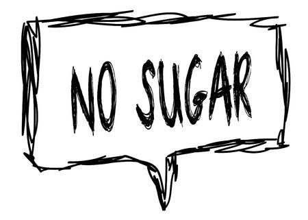 NO SUGAR on a pencil sketched sign. Illustration graphic concept.