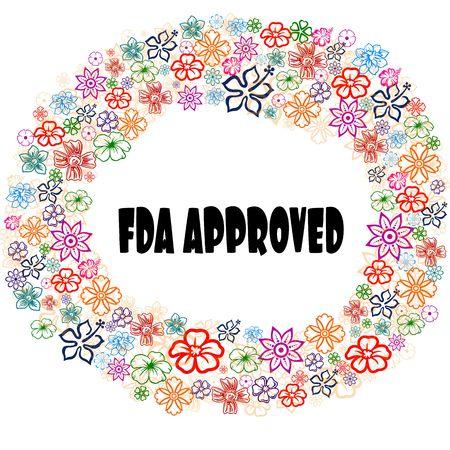 FDA APPROVED in floral frame. Illustration graphic concept image