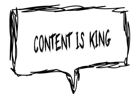 CONTENT IS KING on a pencil sketched sign. Illustration graphic concept.