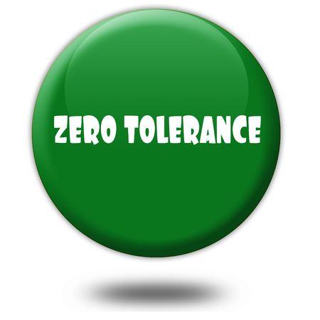 ZERO TOLERANCE on green 3d button. Illustration graphic design concept image Stock Photo