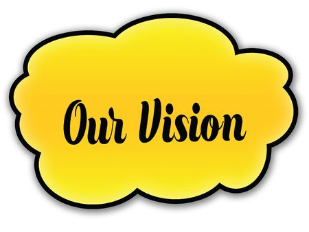 OUR VISION handwritten on yellow cloud with white background. Illustration
