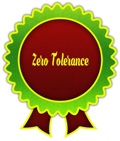 ZERO TOLERANCE on red and green round ribbon badge. Illustration