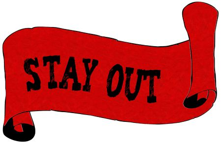 Red scroll paper with STAY OUT text. Illustration concept