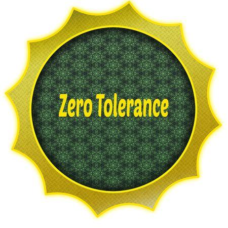 Golden badge with ZERO TOLERANCE text. Illustration graphic design concept image