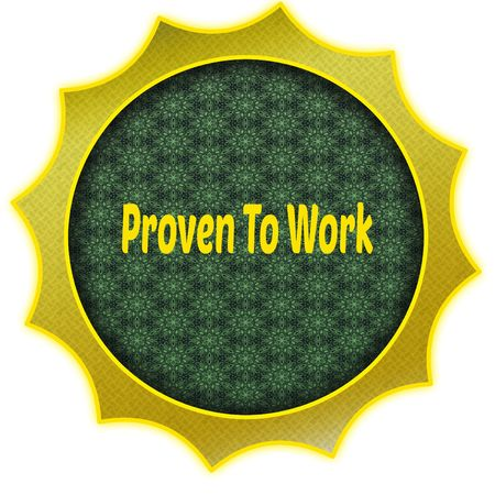 Golden badge with PROVEN TO WORK text. Illustration graphic design concept image Stock Photo
