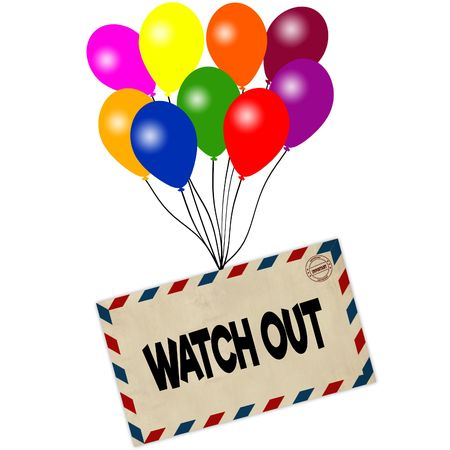 WATCH OUT on envelope pulled by coloured balloons isolated on white background. Illustration Stock Photo