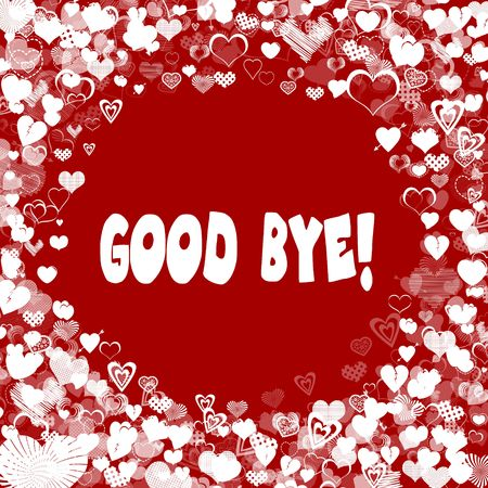Hearts frame with GOOD BYE   text on red background. Illustration