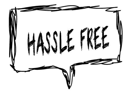 HASSLE FREE on a pencil sketched sign. Illustration graphic concept.