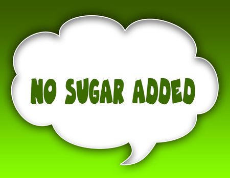 NO SUGAR ADDED message on speech cloud graphic. Green background. Illustration