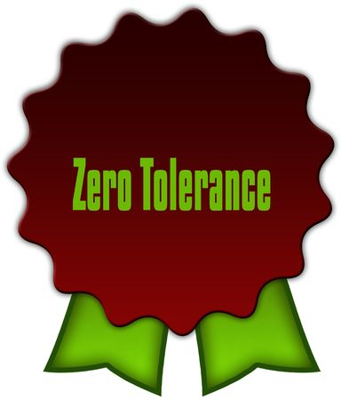 ZERO TOLERANCE on red seal with green ribbons. Illustration