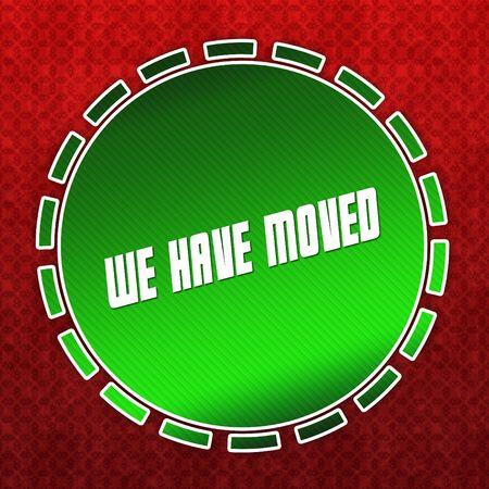 Green WE HAVE MOVED badge on red pattern background. Illustration