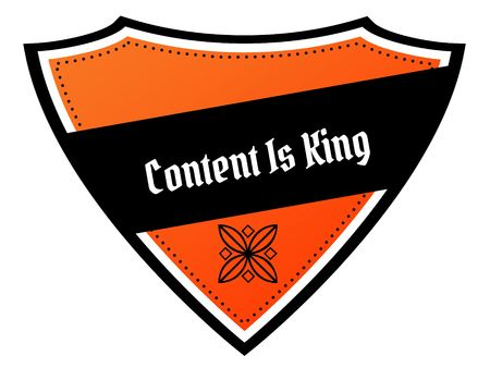Orange and black shield with CONTENT IS KING text. Illustration Stock Photo