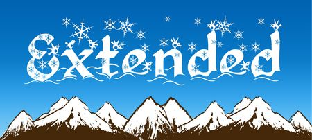 EXTENDED written with snowflakes on blue sky and snowy mountains background. Illustration