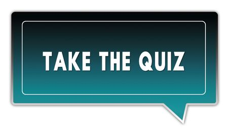 TAKE THE QUIZ on turquoise to black gradient square speech bubble. Illustrations