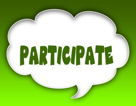 PARTICIPATE message on speech cloud graphic. Green background. Illustration