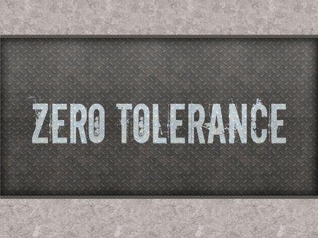 ZERO TOLERANCE painted on metal panel wall illustration. Stock Photo
