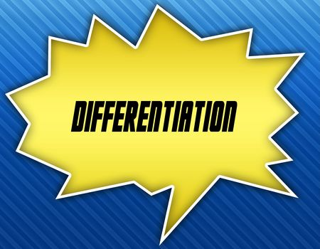 Bright yellow speech bubble with DIFFERENTIATION message. Blue striped background. Illustration