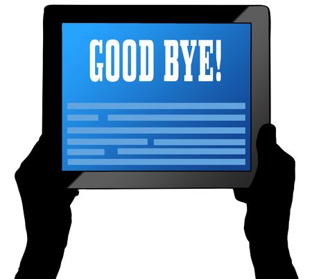 GOOD BYE   on tablet screen, held by two hands. Illustration