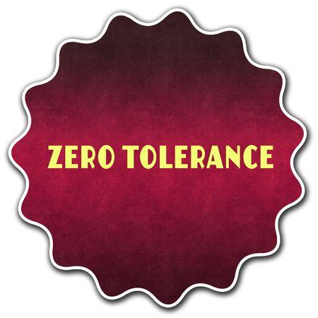 ZERO TOLERANCE round badge illustration graphic concept image Stock Photo