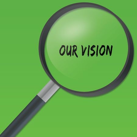OUR VISION text under a magnifying glass on green background. Illustration