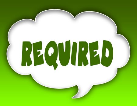 REQUIRED message on speech cloud graphic. Green background. Illustration