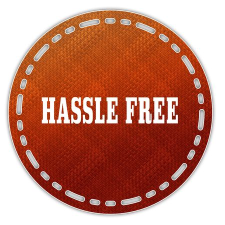 Round orange pattern badge with HASSLE FREE message. Illustration graphic design concept image