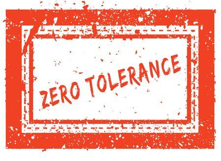 ZERO TOLERANCE on orange square frame rubber stamp with grunge texture. Illustration