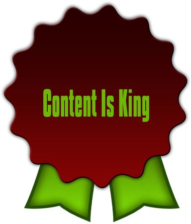 CONTENT IS KING on red seal with green ribbons. Illustration