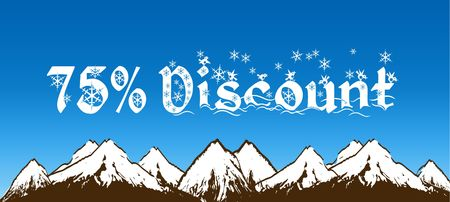 75 PERCENT DISCOUNT written with snowflakes on blue sky and snowy mountains background. Illustration