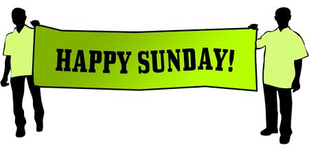 HAPPY SUNDAY   on a green banner carried by two men. Illustration graphic