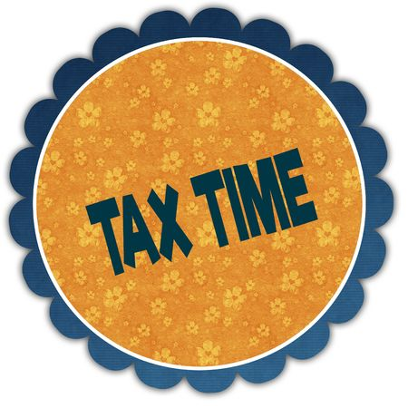 TAX TIME text on flower label. Illustration graphic design concept image