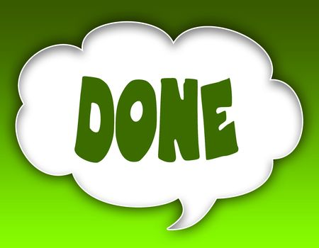 DONE message on speech cloud graphic. Green background. Illustration Stock Photo